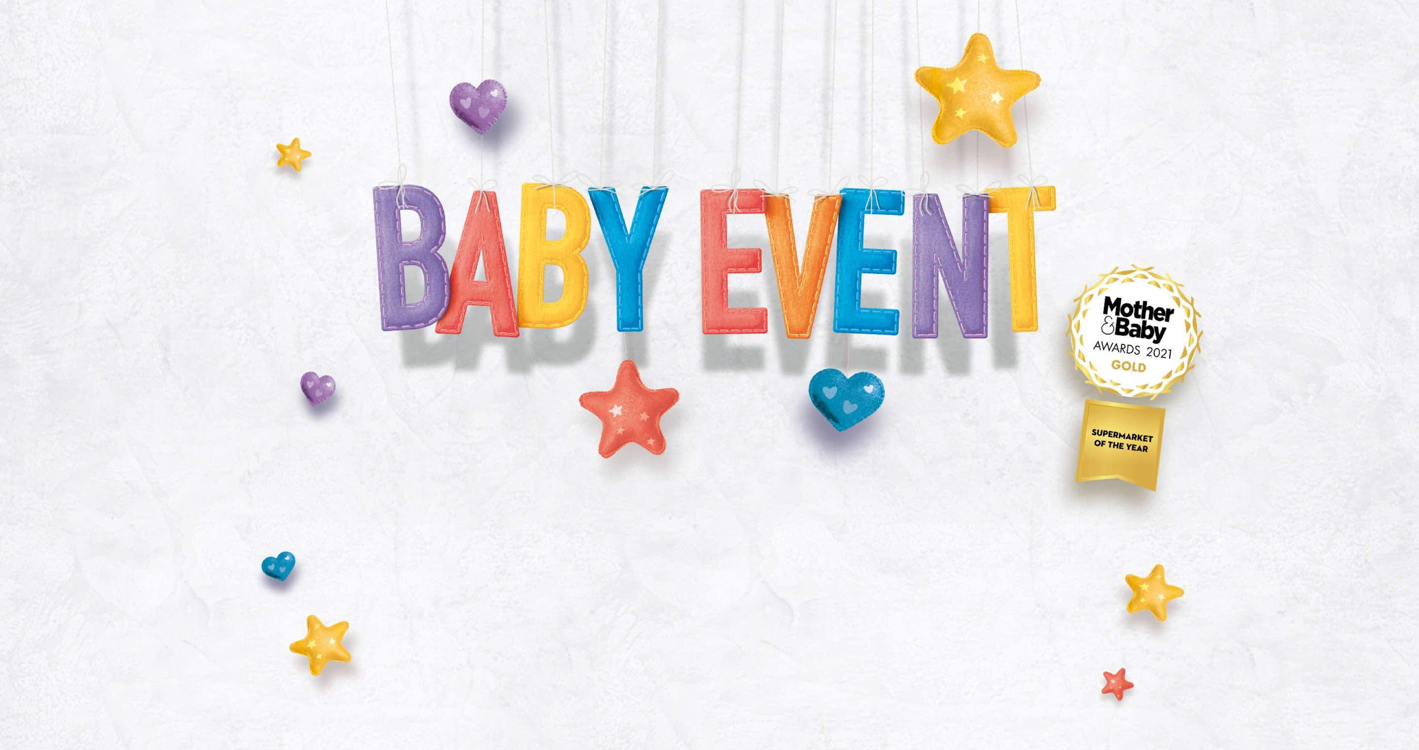 Baby event lock up with stars and hearts with Mother & Baby Awards 2021 gold badge.